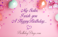 My sister I wish you a happy birthday